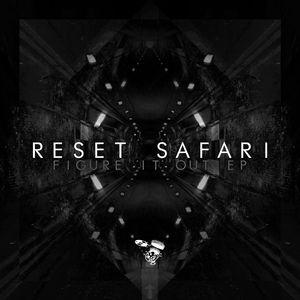RESET SAFARI - Figure It Out EP