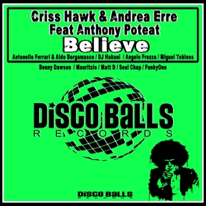 CRISS HAWK & ANDREA ERRE feat ANTHONY POTEAT - Believe