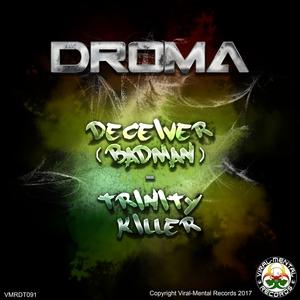 DROMA - Deceiver (Badman)