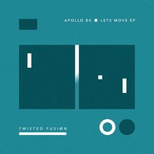 APOLLO 84 - Lets Move EP