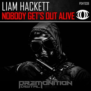 LIAM HACKETT - Nobody Get's Out Alive