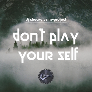 DJ CHUCKY vs M-PROJECT - Don't Play Yourself
