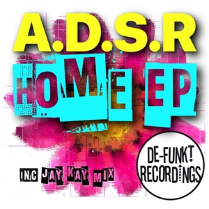 A.D.S.R. - Home EP