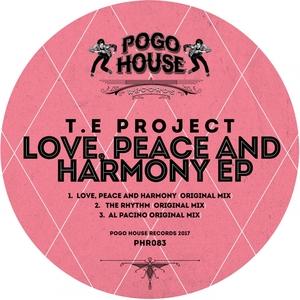 TE PROJECT - Love, Peace & Harmony EP