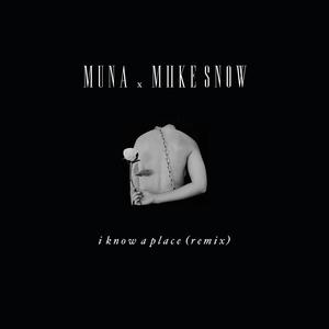 MUNA/MIIKE SNOW - I Know A Place