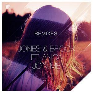 JONES & BROCK feat ANICA RUSSO - Join Me (Remixes)