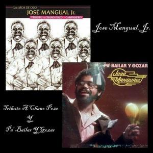 JOSE MANGUAL/JR - Tributo A Chano Pozo/Pa' Bailar Y Gozar