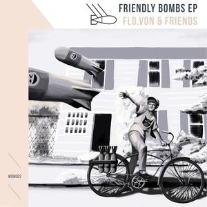 FLO VON - Friendly Bombs