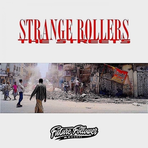 STRANGE ROLLERS - The Streets