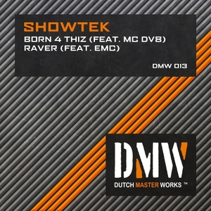 SHOWTEK - Born 4 Thiz/Raver