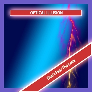 OPTICAL ILLUSION - Don't Fear The Love