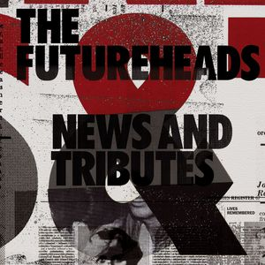 THE FUTUREHEADS - Worry About It Later (7