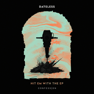 DATELESS - Hit Em With The EP