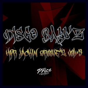 DISCO BALL'Z - Jackin Groove'z Vol 3