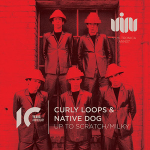 CURLY LOOPS & NATIVE DOG - UP TO SCRATCH/MILKY