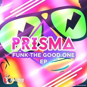 PRISMA - Funk The Good One EP