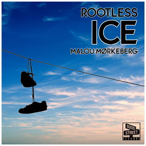 ROOTLESS & MALOU MORKEBERG - Ice