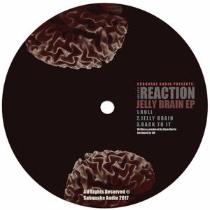 REACTION - Jelly Brain