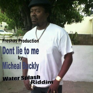 MICHEAL BUCKLY - Don't Lie To Me