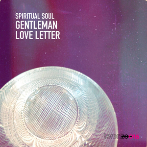SPIRITUAL SOUL - Gentleman + Love Letter