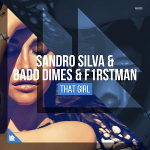 SANDRO SILVA/BADD DIMES/F1RSTMAN - That Girl