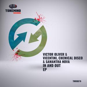 VICTOR OLIVER & VICENTINI/CHEMICAL DISCO/SAMANTHA NOVA - In And Out