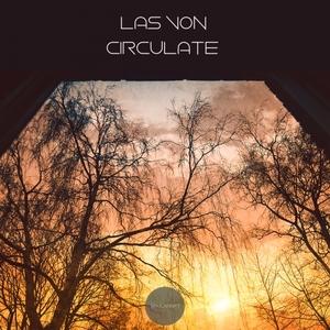 LAS VON - Circulate