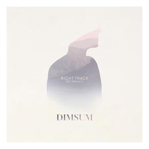 DIM SUM - Right Track