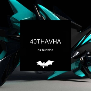 40THAVHA - Air Bubbles