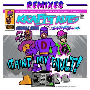 KRAFTY KUTS/DYNAMITE MC - It Ain't My Fault (feat Chali 2na) (Remixes)