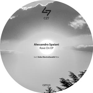 ALESSANDRO SPAIANI - Rave On EP
