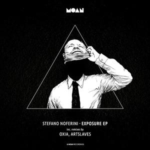 STEFANO NOFERINI/OXIA/ARTSLAVES - Exposure EP