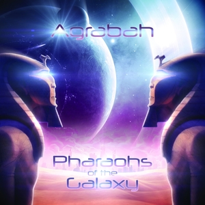 AGRABAH - Pharaohs Of The Galaxy