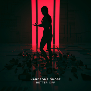 HANDSOME GHOST - Better Off