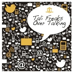 TALI FREAKS - Over Talking