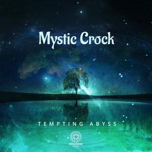MYSTIC CROCK - Tempting Abyss