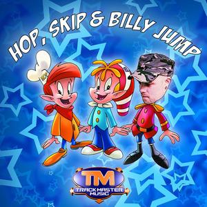 BILLY JUMP - Hop, Skip & Billy Jump