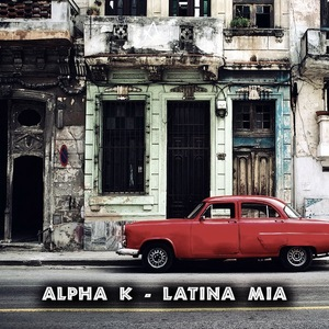 ALPHA K - Latina Mia