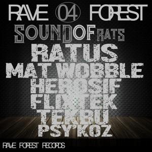 RATUS/MAT WOBBLE GRINDER/HEROSIF/FLIXTEK/TEKBU/PSY'KOZ - Rave Forest 04 Sound Of Rats
