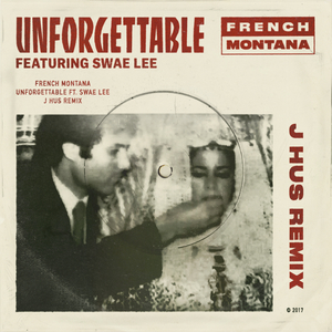 FRENCH MONTANA - Unforgettable (J Hus & Jae5 remix)