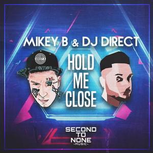 MIKEY B & DJ DIRECT - Hold Me Close
