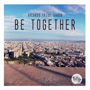 DABOX/RICARDO PAZOS - Be Together