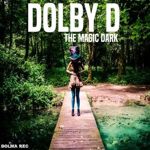 DOLBY D - The Magic Dark