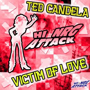 TED CANDELA - Victim Of Love