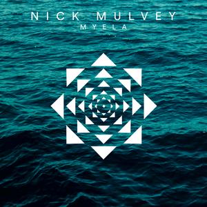 NICK MULVEY - Myela