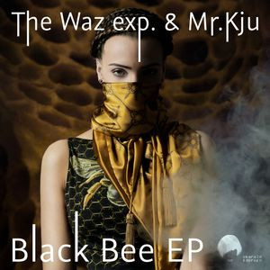 THE WAZ EXP & MR KJU - Black Bee