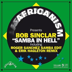 AFRICANISM/BOB SINCLAR - Samba In Hell