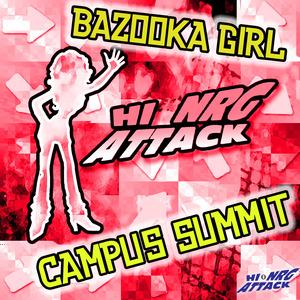 BAZOOKA GIRL - Campus Summit