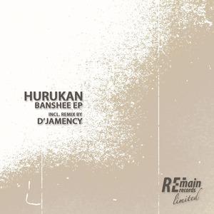 HURUKAN - Banshee EP