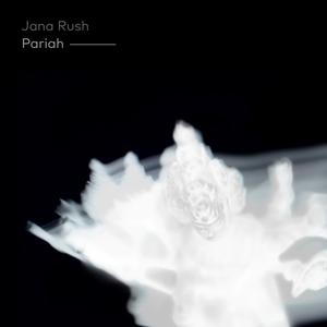JANA RUSH - Pariah (Explicit)